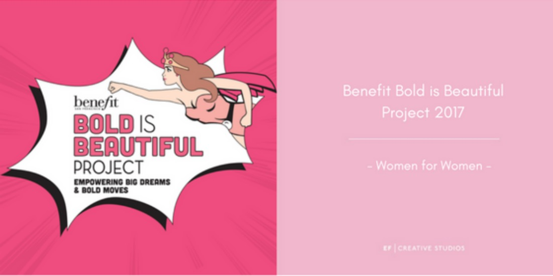 Benefit Bold is Beautiful Campaign 2017