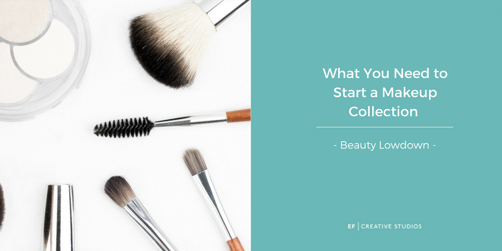 blog on how to start a makeup collection